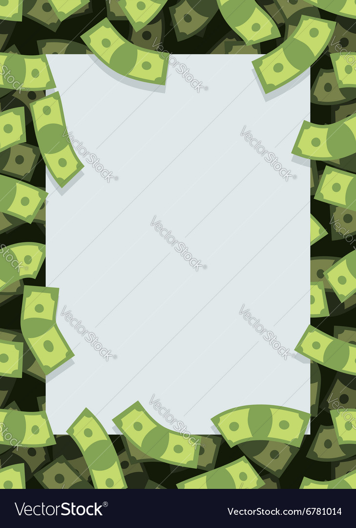 Frame out of money many dollars flying space for vector