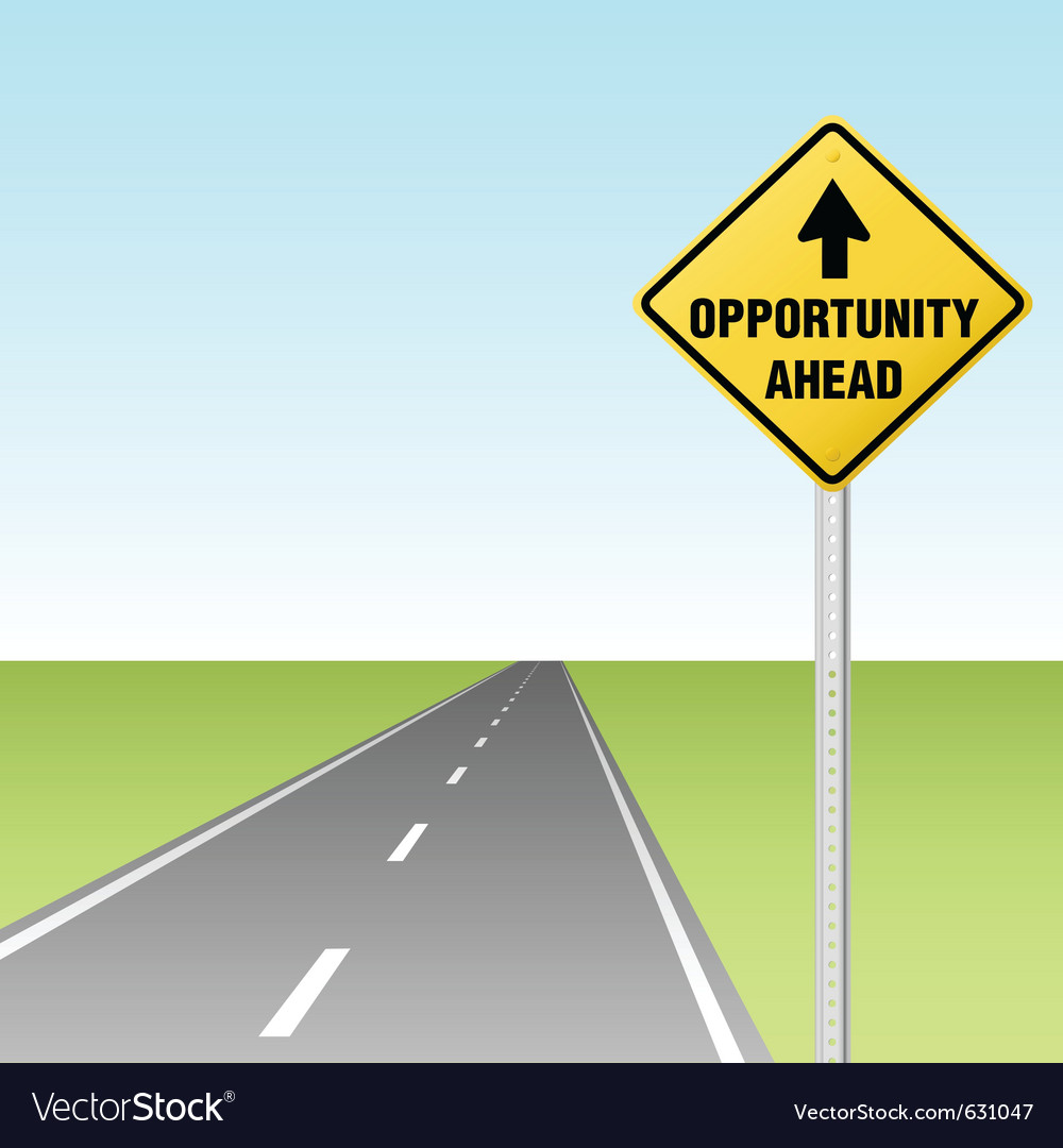 Arrow points to opportunity ahead traffic sign on vector
