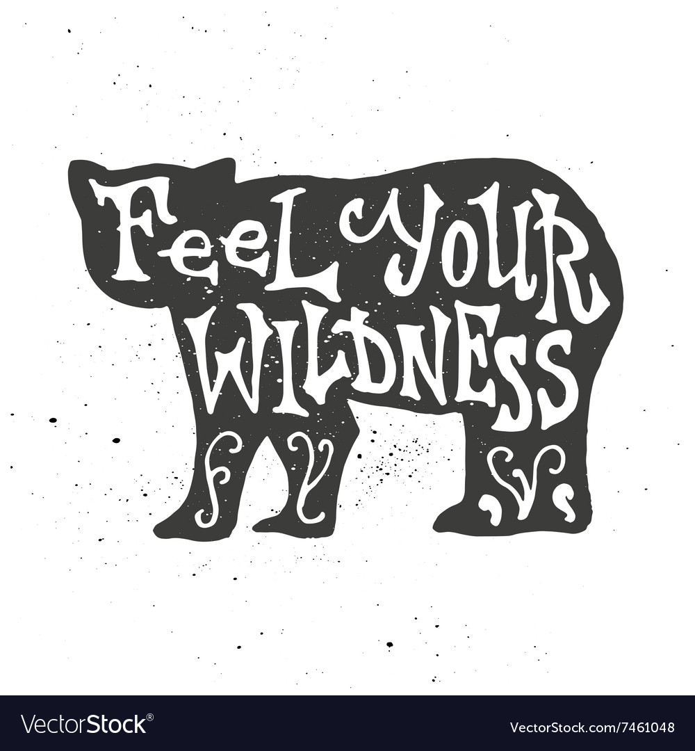 Feel your wildness lettering in bear silhouette vector