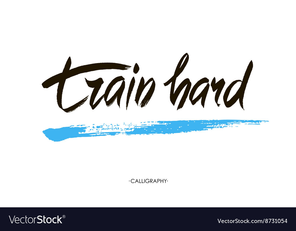 Train hard motivational quote about sport job vector
