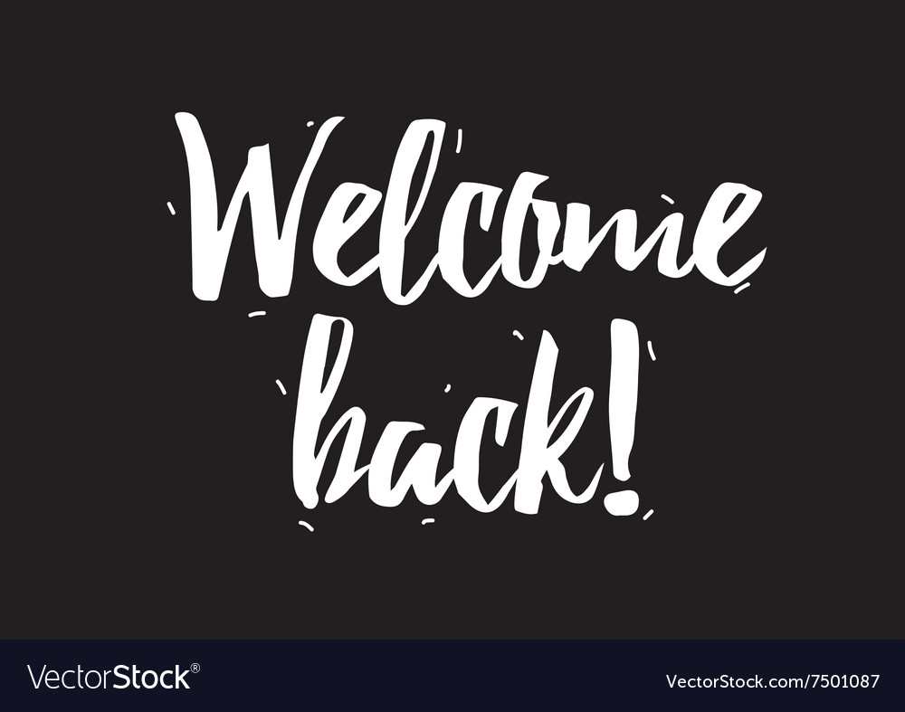 Welcome back inscription greeting card with vector