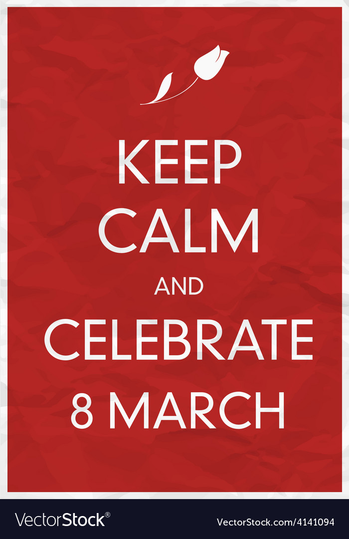 Keep calm 8 march vector