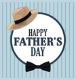 fathers day card hat bow tie decoration badge vector image