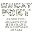 Mummy font Alphabet in bandages Monster zombie vector image