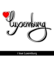 Luxemburg greetings hand lettering Calligraphy vector image