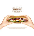 healthy sandwich in hands realistic image vector image