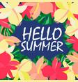 hello summer realistic leaf flower vector image