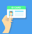 hand holding the id card vector image