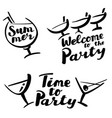 time to party and welcome to the party hand drawn vector image