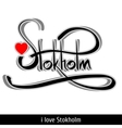 Stokholm greetings hand lettering Calligraphy vector image vector image