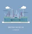 famous london landmark british museum vector image