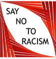 Say no to racism graphic vector image vector image