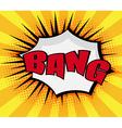 Bang Pop art Comic Book Speech Bubble vector image