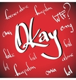 Okay greetings hand lettering set vector image