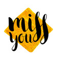 handwritten inscription miss you vector image