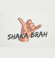 realistic hand shoving shaka gesture surfers vector image