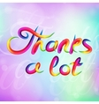 Bright Thanks a lot vector image vector image