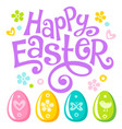 lettering happy easter text and eggs vector image vector image