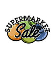 color vintage supermarket sale emblem vector image