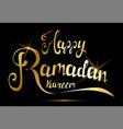 happy ramadan kareem greeting card handmade vector image