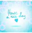 Have a Nice Day lettering calligraphy vector image