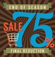 75 Percent End of Season Sale vector image