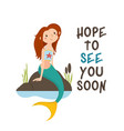 little sitting mermaid hope to see you soon card vector image