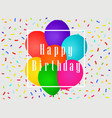 happy birthday balloons and confetti greeting vector image