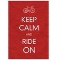 keep calm and ride vector image vector image