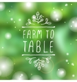 Farm to table - product label on blurred vector image vector image