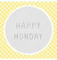 Happy Monday background vector image