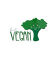cute with broccoli im not vegan quote vector image