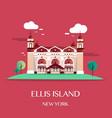 ellis island new york vector image