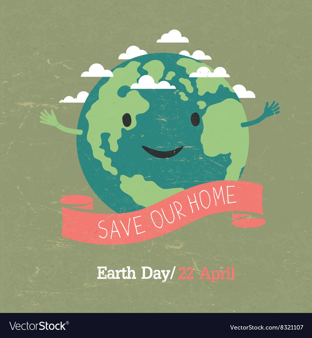 Vintage earth day poster cartoon earth on grunge vector