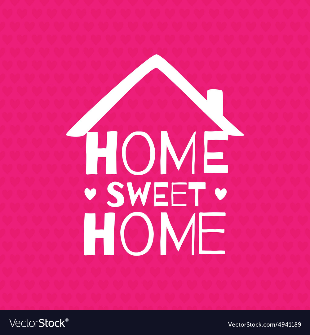 Romantic greeting card home sweet home vector
