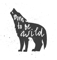 Born to be wild letterin in wolf vector image