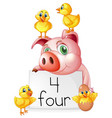 counting number four with pig and chicks vector image