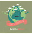 Vintage Earth Day Poster Cartoon Earth On grunge vector image vector image