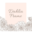 line frame with dahlia flowers vector image