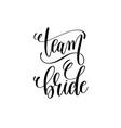 team bride black and white hand lettering script vector image
