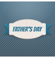 Fathers Day textile Badge with greeting Ribbon vector image