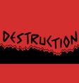 destruction message vector image