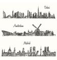 Set skylines Dubai Madrid Amsterdam drawn sketch vector image