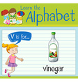Flashcard letter V is for vinegar vector image