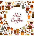 coffee cafe or cafeteria poster vector image