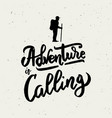 adventure is calling hand drawn lettering vector image
