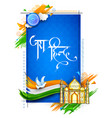 taj mahal with tricolor indian flag frame and text vector image