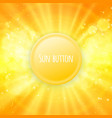Shiny sun button for your text vector image