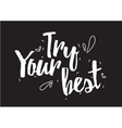 Try your best inscription Greeting card with vector image