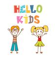 Hello kids Hand drawn happy children vector image